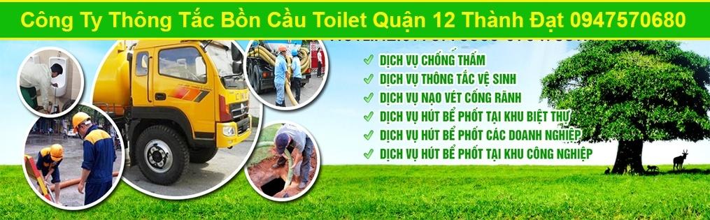 Công Ty Thông Tắc Bồn Cầu Toilet Quận 12 Thành Đạt 0947570680