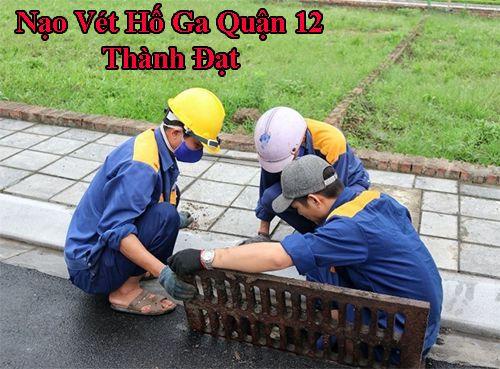 Nạo vét hố ga quận 12 Thành Đạt hiệu quả